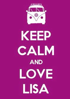 Keep Calm and Love Lisa