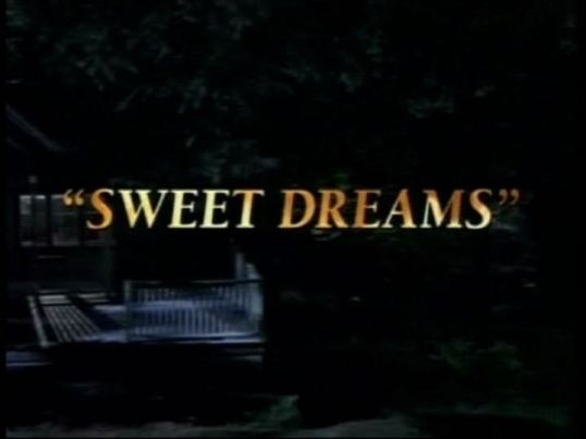 Sweet Dreams (1996, dir. Jack Bender)